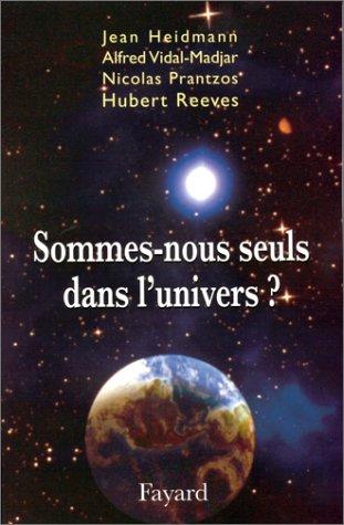Sommes-nous seuls dans l'univers? (1)